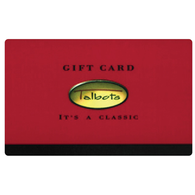 TALBOTS<sup>&reg;</sup> $25 Gift Card – This gift card can be used online, on catalog phone orders or in any Talbots store.